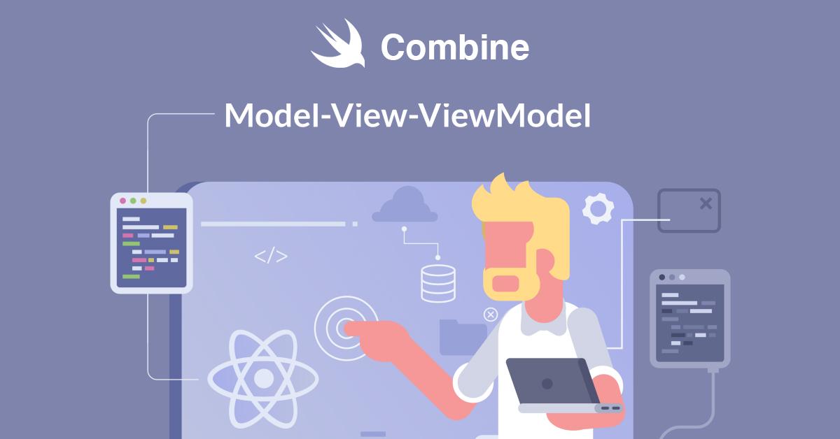 Combine – Phần 3 : MVVM
