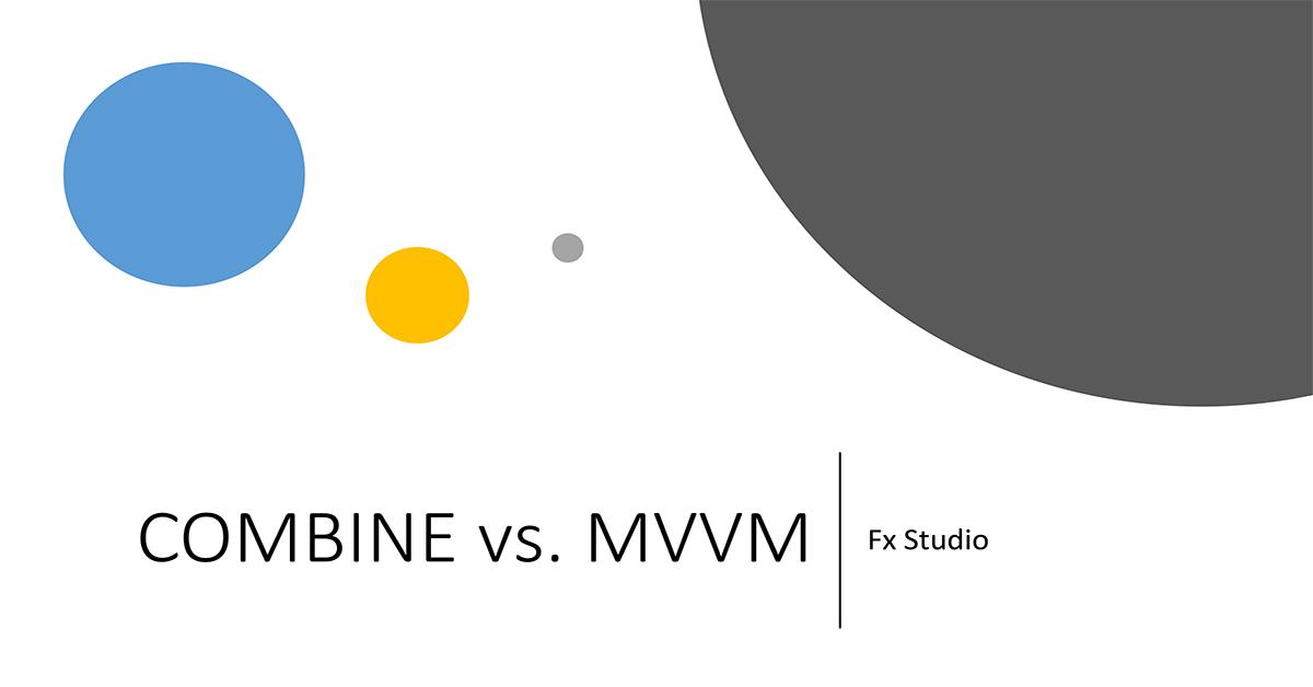 Combine vs. MVVM – Overview